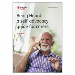 Self-advocacy guides for carers - Wales (English)
